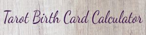 Free Tarot Birth Card Calculator