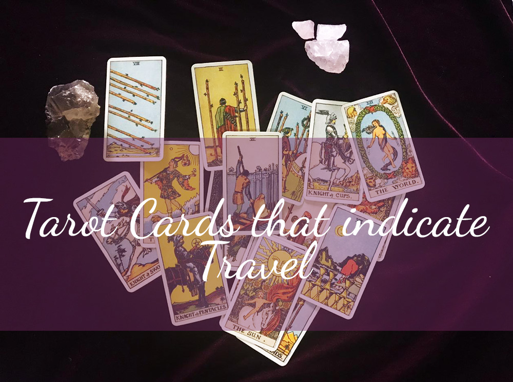 Which Tarot Cards Indicate Travel?